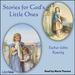 Stories for God's Little Ones